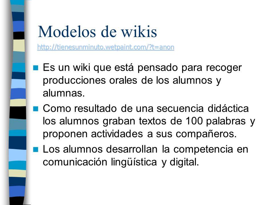 Es un wiki que está pensado para recoger producciones orales de los alumnos y alumnas. Como resultado de una secuencia didáctica los alumnos graban te
