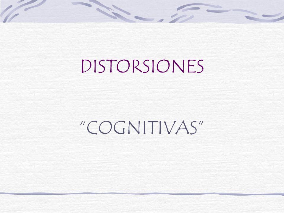 Los pensamientos distorsionados Los pensamientos distorsionados: son hábitos inadecuados de pensamiento que utilizamos para interpretar la realidad y que generan sentimientos negativos e intensos tales como culpabilidad, nerviosismo, tristeza…