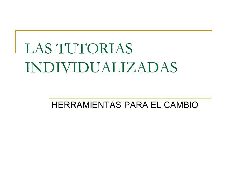 LAS TUTORIAS INDIVIDUALIZADAS HERRAMIENTAS PARA EL CAMBIO