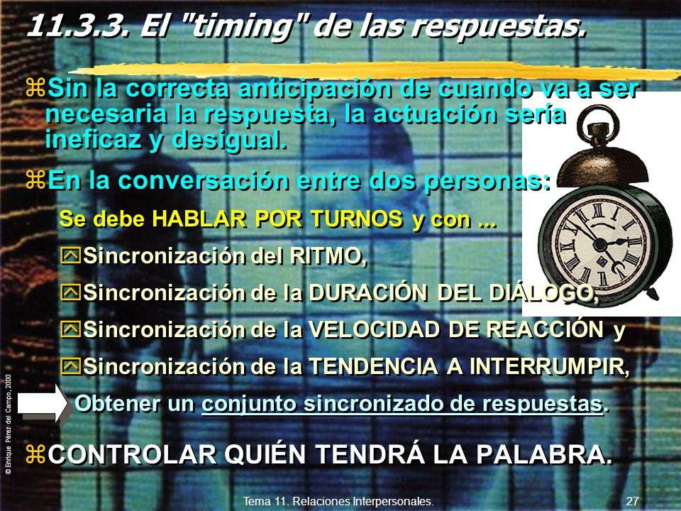 © Enrique Pérez del Campo, 2000 Tema 11. Relaciones Interpersonales. 26 11.3.2. Percepción selectiva de señales. zEn el curso de la interacción social