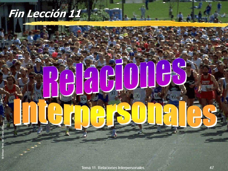 © Enrique Pérez del Campo, 2000 Tema 11. Relaciones Interpersonales. 46 11.4.3. Consideraciones sobre la empatía. zEmpatía significa conocer a la otra