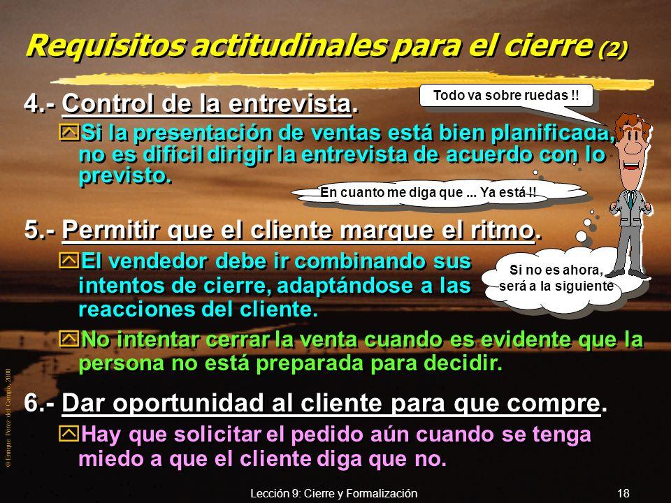 © Enrique Pérez del Campo, 2000 Lección 9: Cierre y Formalización 17 Con alegría, que es su mejor compra !! Con alegría, que es su mejor compra !! Req