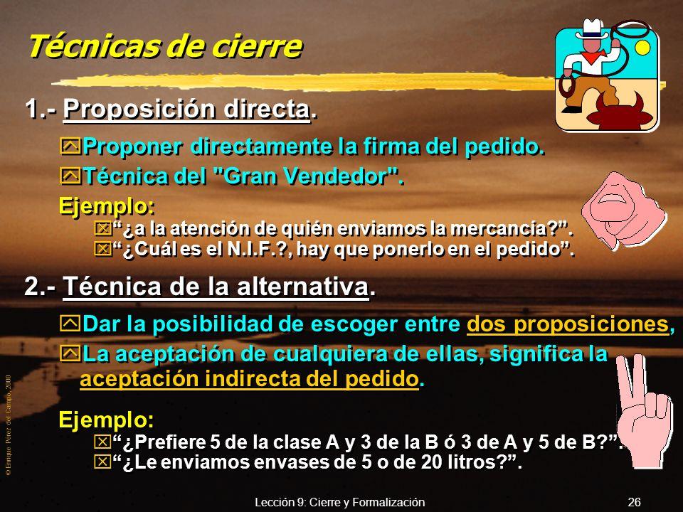 © Enrique Pérez del Campo, 2000 Lección 9: Cierre y Formalización 25 Factores para reconocer señales de compra zLa actitud general del comprador. zLa