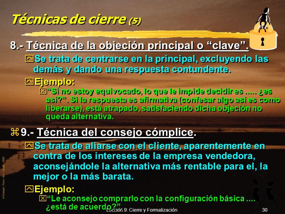 © Enrique Pérez del Campo, 2000 Lección 9: Cierre y Formalización 29 Técnicas de cierre (4) 6.- Anticipar la posesión