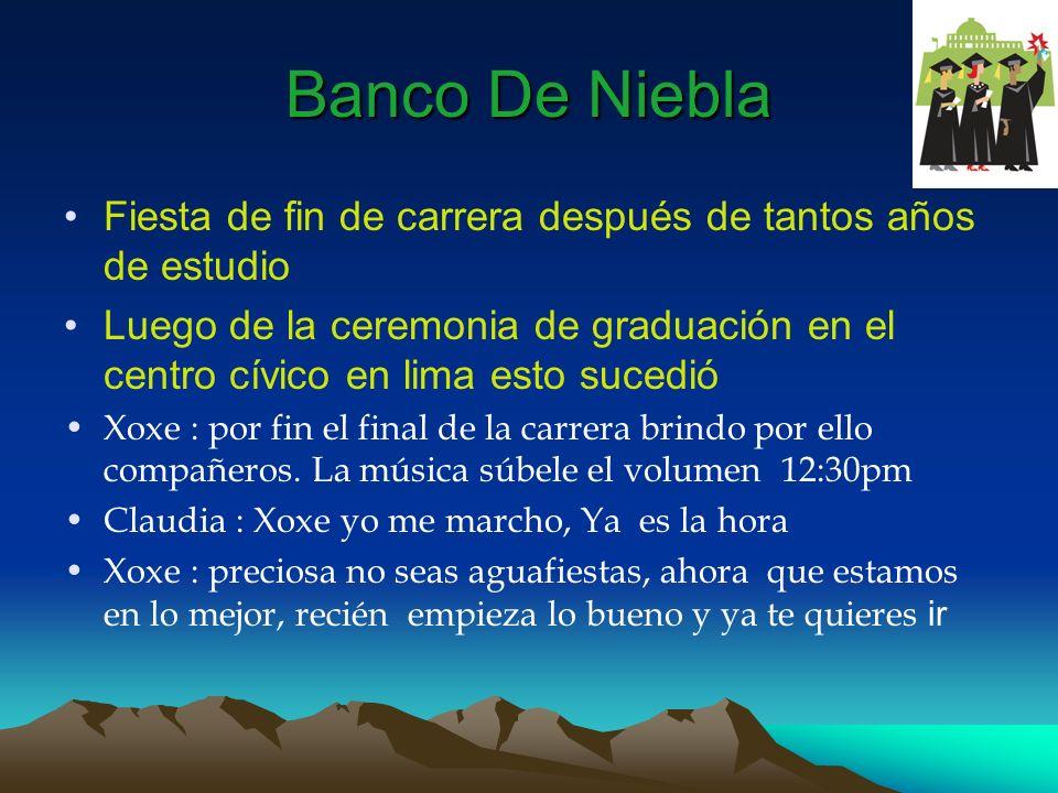Banco De Niebla Fiesta de fin de carrera después de tantos años de estudio Luego de la ceremonia de graduación en el centro cívico en lima esto sucedi