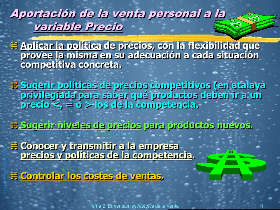 © Enrique Pérez del Campo, 2000 10 Tema 2: Dimensión estratégica de la Venta Aportación de la venta personal a la variable Producto zEspecificar carac