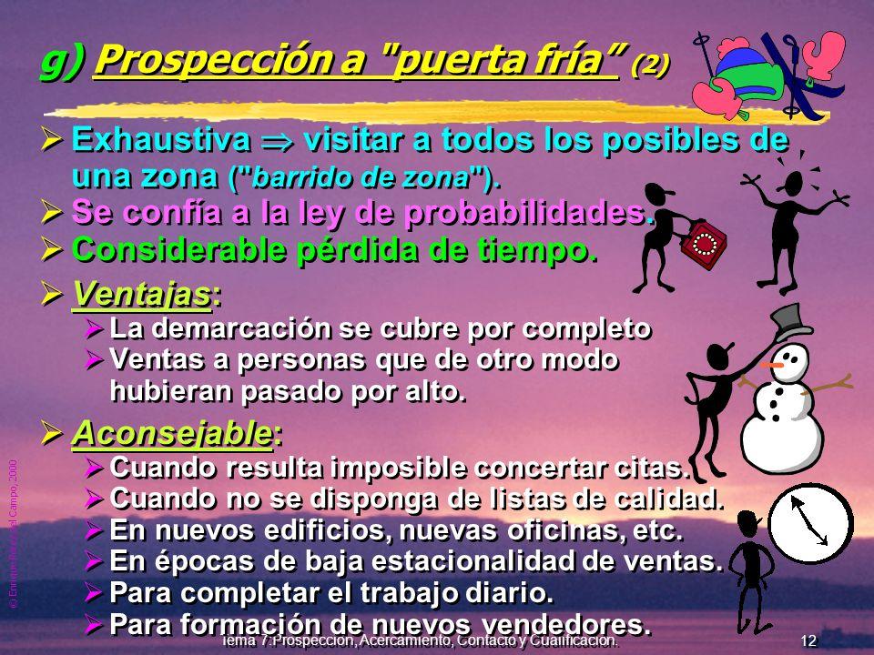 © Enrique Pérez del Campo, 2000 11 Tema 7:Prospección, Acercamiento, Contacto y Cualificación. f) Ferias y exposiciones. La prospección y primer conta