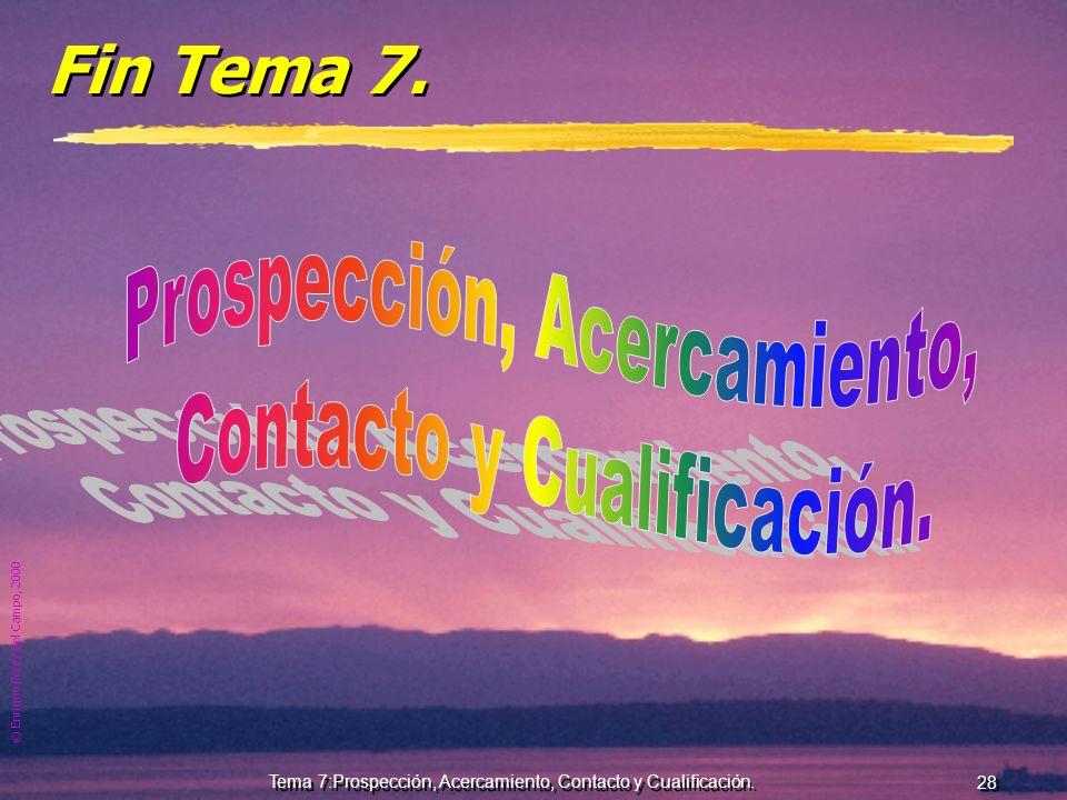 © Enrique Pérez del Campo, 2000 27 Tema 7:Prospección, Acercamiento, Contacto y Cualificación. Despertar el interés (2) Parafrasear, utilizando palabr