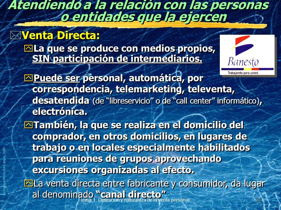 © Enrique Pérez del Campo, 2000 Tema 1: Definición y naturaleza de la venta personal 25 1.1.Tipos de Venta.