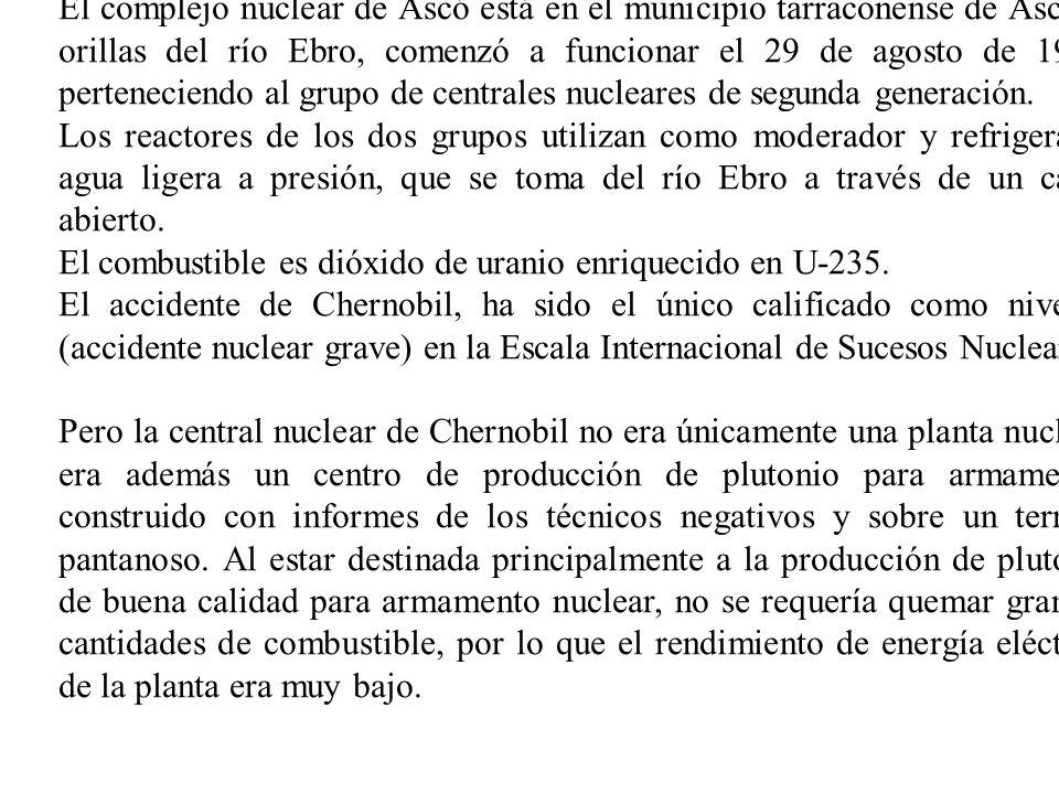 El complejo nuclear de Ascó está en el municipio tarraconense de Ascó, a orillas del río Ebro, comenzó a funcionar el 29 de agosto de 1983, pertenecie