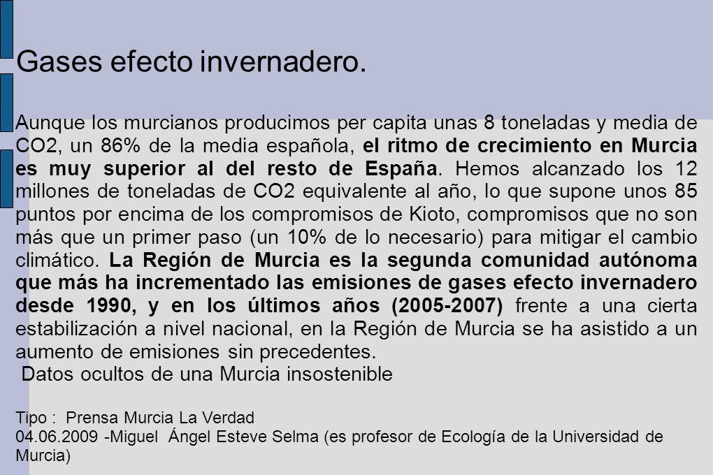 Gases efecto invernadero. Aunque los murcianos producimos per capita unas 8 toneladas y media de CO2, un 86% de la media española, el ritmo de crecimi