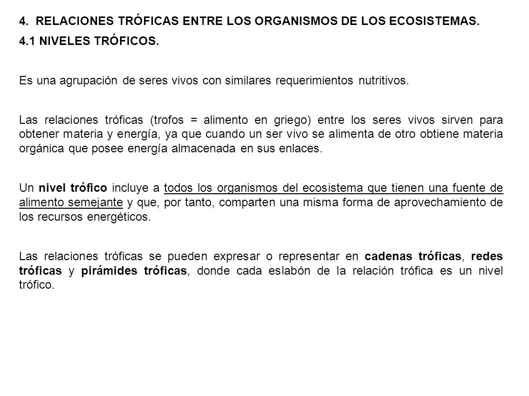 4. RELACIONES TRÓFICAS ENTRE LOS ORGANISMOS DE LOS ECOSISTEMAS.