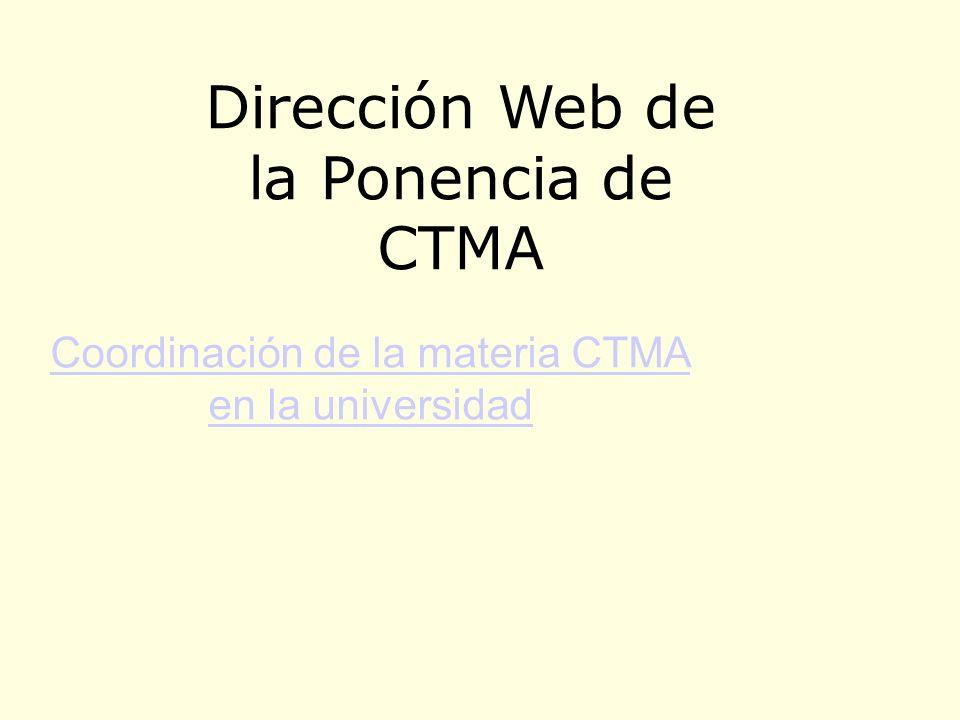 Coordinación de la materia CTMA en la universidad Dirección Web de la Ponencia de CTMA