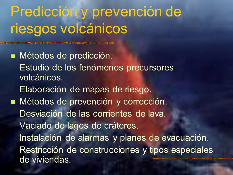Predicción y prevención de riesgos volcánicos Métodos de predicción. Estudio de los fenómenos precursores volcánicos. Elaboración de mapas de riesgo.
