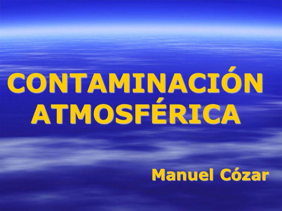 CONTAMINACIÓN ATMOSFÉRICA Manuel Cózar