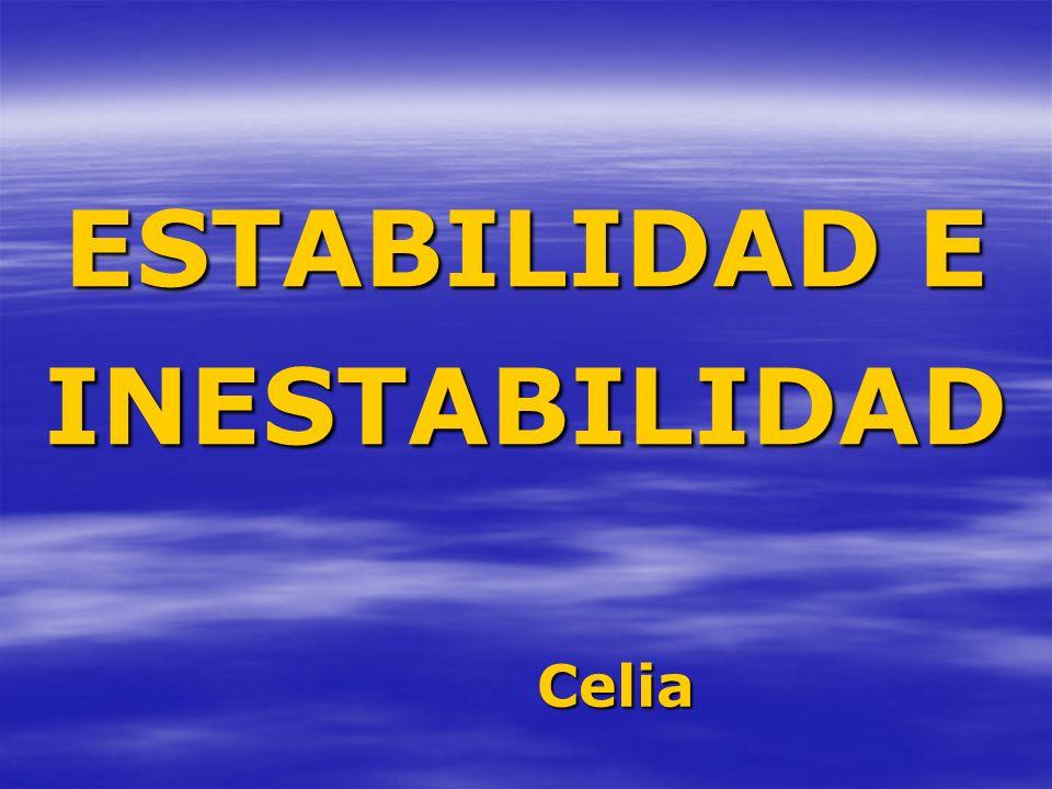 ESTABILIDAD E INESTABILIDAD Celia