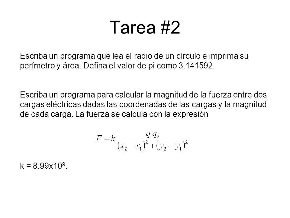 Tarea #2 Escriba un programa que lea el radio de un círculo e imprima su perímetro y área. Defina el valor de pi como 3.141592. Escriba un programa pa