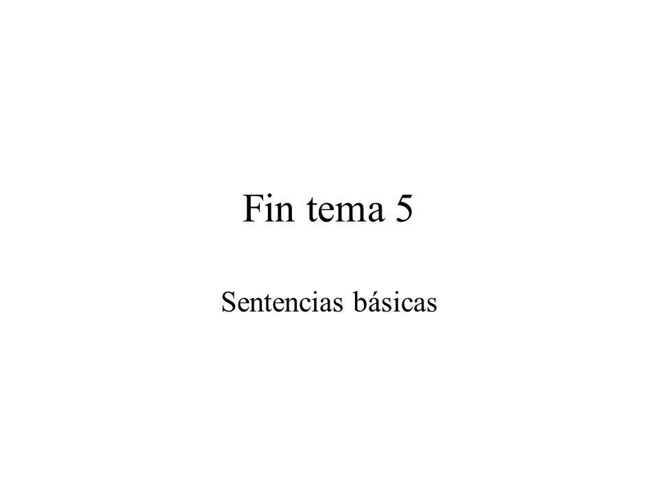 Fin tema 5 Sentencias básicas