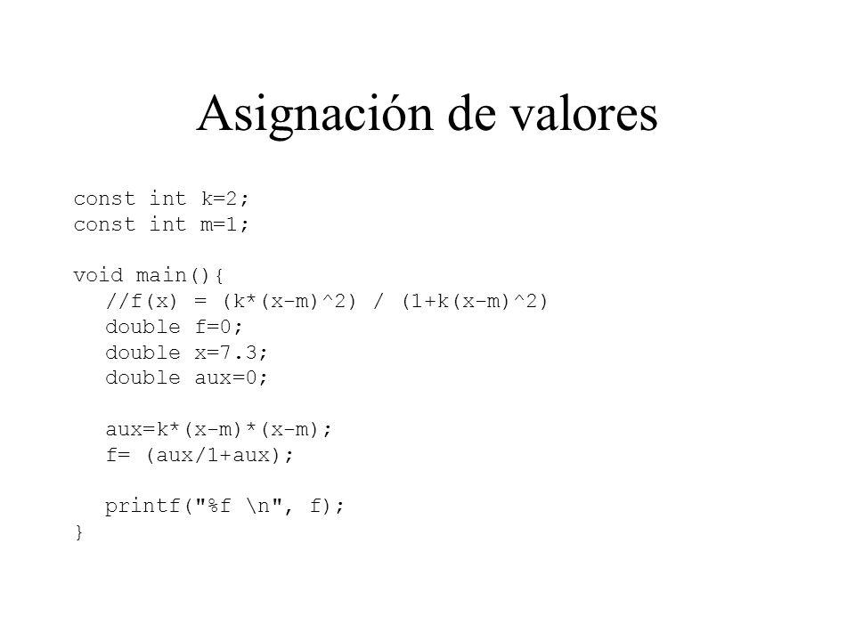 const int k=2; const int m=1; void main(){ //f(x) = (k*(x-m)^2) / (1+k(x-m)^2) double f=0; double x=7.3; double aux=0; aux=k*(x-m)*(x-m); f= (aux/1+aux); printf( %f \n , f); }