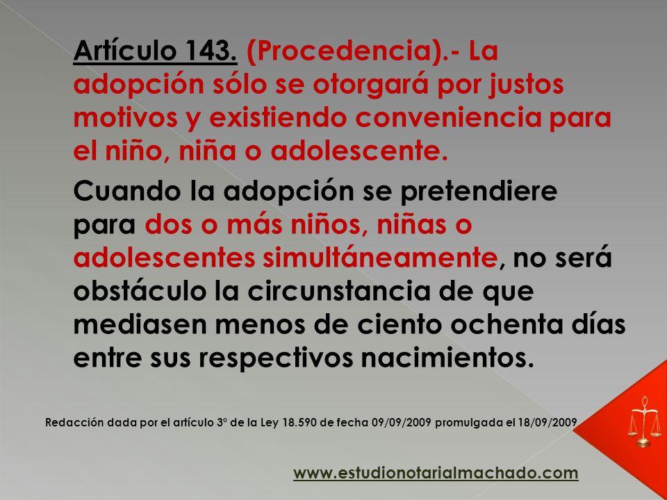 Artículo 143. (Procedencia).- La adopción sólo se otorgará por justos motivos y existiendo conveniencia para el niño, niña o adolescente. Cuando la ad