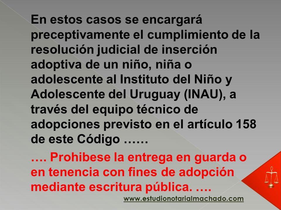En estos casos se encargará preceptivamente el cumplimiento de la resolución judicial de inserción adoptiva de un niño, niña o adolescente al Institut