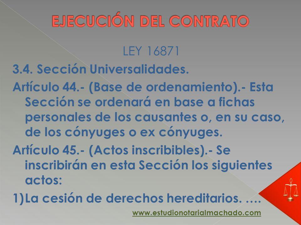 LEY 16871 3.4. Sección Universalidades. Artículo 44.- (Base de ordenamiento).- Esta Sección se ordenará en base a fichas personales de los causantes o