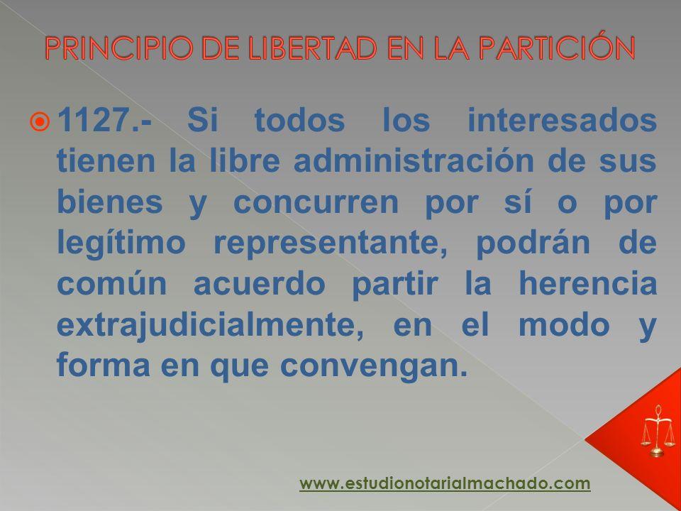 1127.- Si todos los interesados tienen la libre administración de sus bienes y concurren por sí o por legítimo representante, podrán de común acuerdo