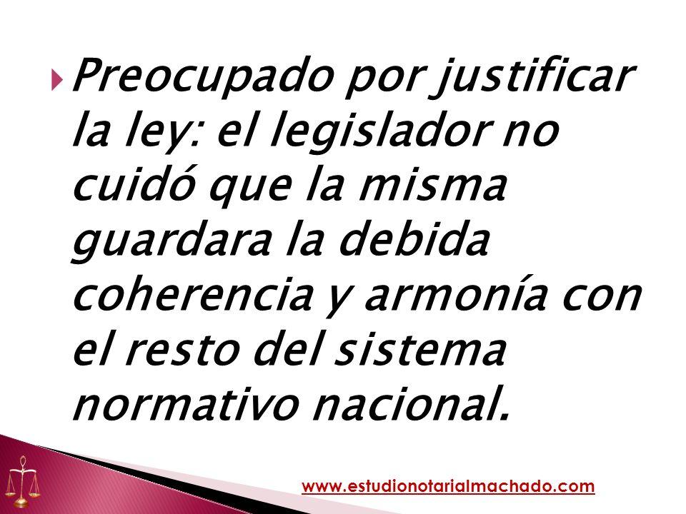 Preocupado por justificar la ley: el legislador no cuidó que la misma guardara la debida coherencia y armonía con el resto del sistema normativo nacio
