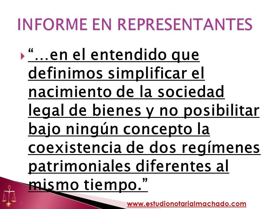 …en el entendido que definimos simplificar el nacimiento de la sociedad legal de bienes y no posibilitar bajo ningún concepto la coexistencia de dos r