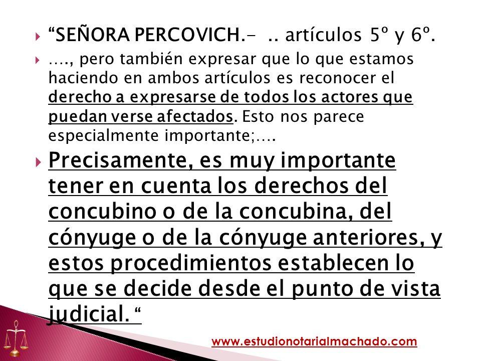 SEÑORA PERCOVICH.-.. artículos 5º y 6º. …., pero también expresar que lo que estamos haciendo en ambos artículos es reconocer el derecho a expresarse