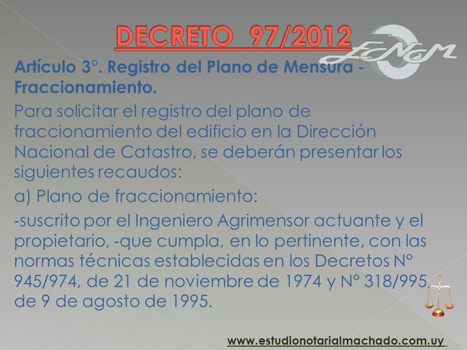 Artículo 3°. Registro del Plano de Mensura Fraccionamiento. Para solicitar el registro del plano de fraccionamiento del edificio en la Dirección Nacio