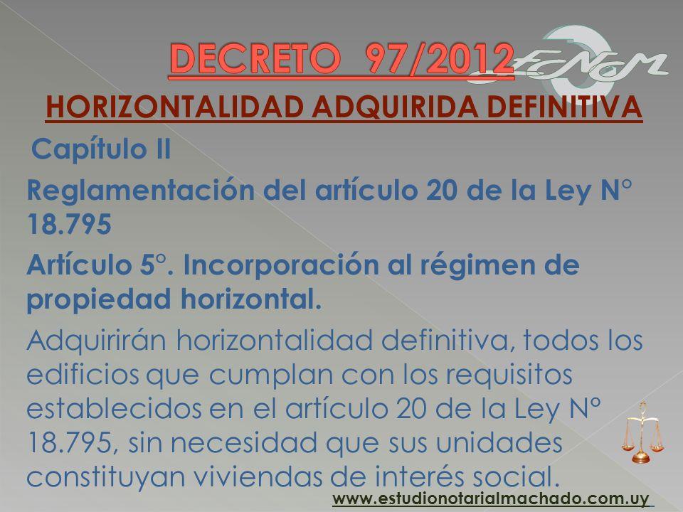 HORIZONTALIDAD ADQUIRIDA DEFINITIVA Capítulo II Reglamentación del artículo 20 de la Ley N° 18.795 Artículo 5°. Incorporación al régimen de propiedad