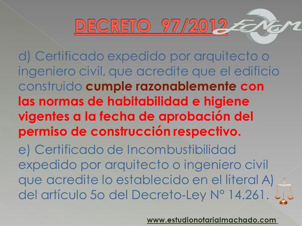 d) Certificado expedido por arquitecto o ingeniero civil, que acredite que el edificio construido cumple razonablemente con las normas de habitabilida