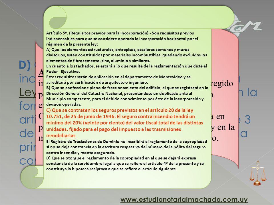 D) Que se contrate el seguro contra incendio previsto por el artículo 20 de la Ley Nº 10.751, de 25 de junio de 1946, en la forma establecida por el l