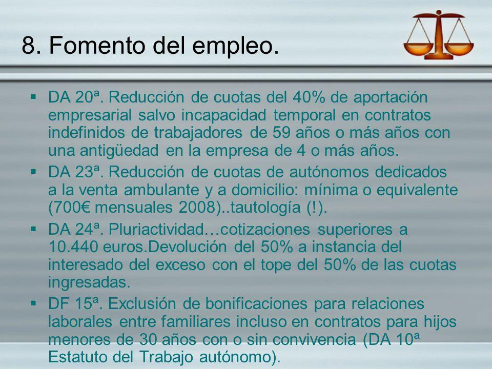8. Fomento del empleo. DA 20ª. Reducción de cuotas del 40% de aportación empresarial salvo incapacidad temporal en contratos indefinidos de trabajador