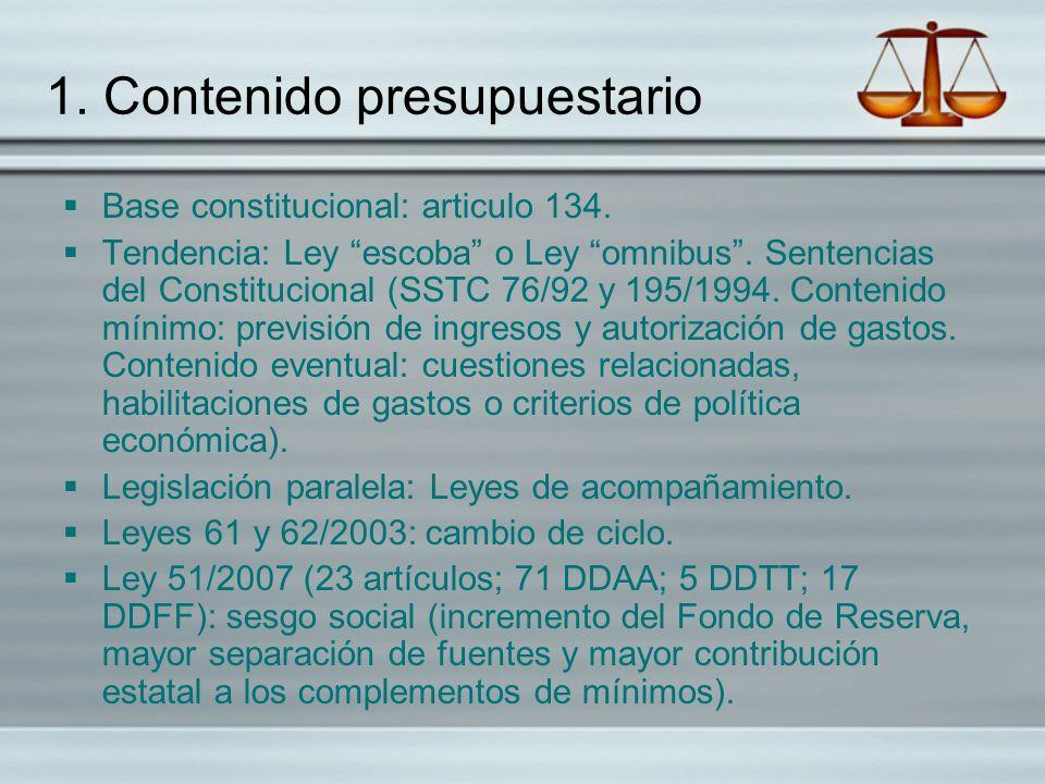 1. Contenido presupuestario Base constitucional: articulo 134. Tendencia: Ley escoba o Ley omnibus. Sentencias del Constitucional (SSTC 76/92 y 195/19