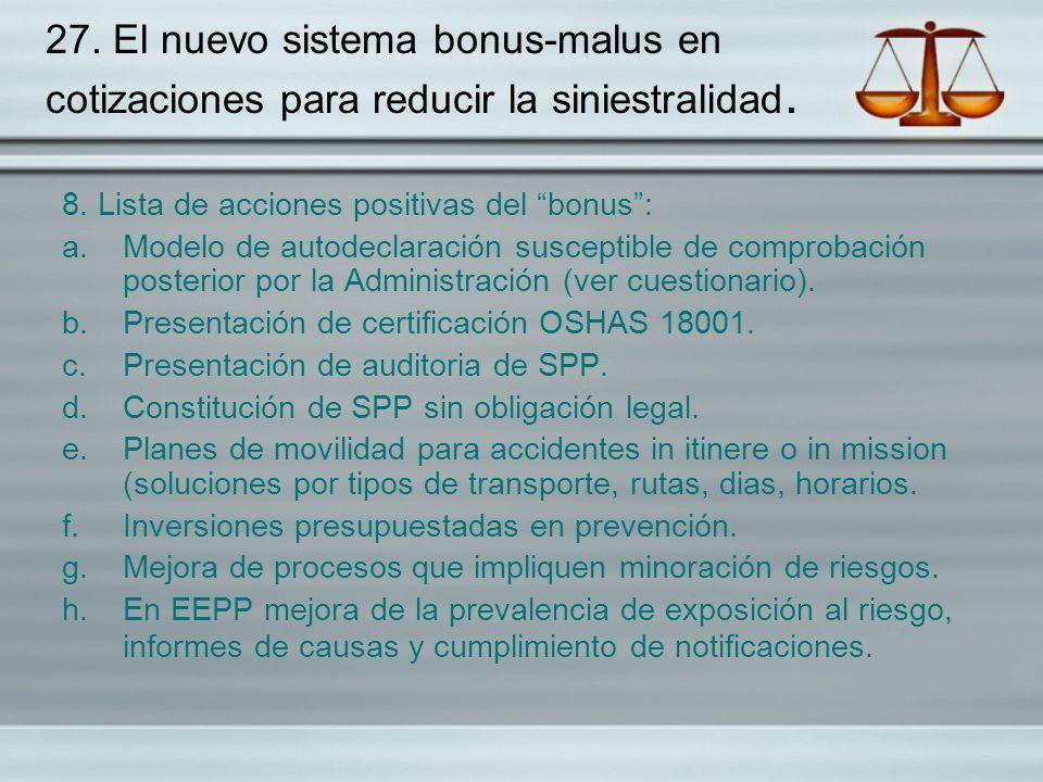 27. El nuevo sistema bonus-malus en cotizaciones para reducir la siniestralidad. 8. Lista de acciones positivas del bonus: a.Modelo de autodeclaración