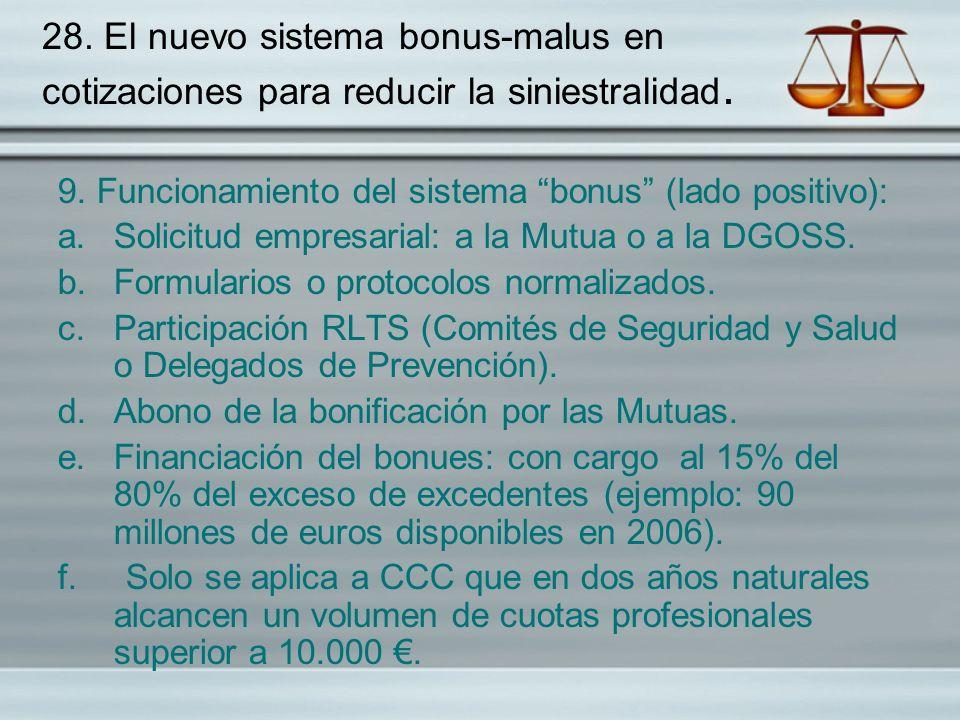 28. El nuevo sistema bonus-malus en cotizaciones para reducir la siniestralidad. 9. Funcionamiento del sistema bonus (lado positivo): a.Solicitud empr