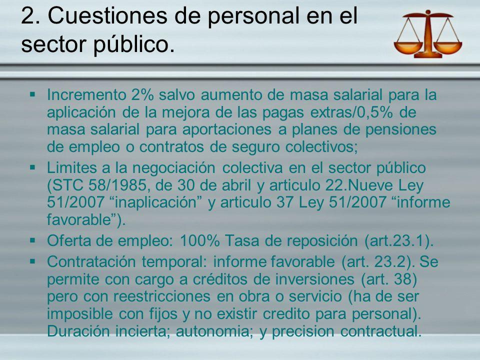 2. Cuestiones de personal en el sector público. Incremento 2% salvo aumento de masa salarial para la aplicación de la mejora de las pagas extras/0,5%