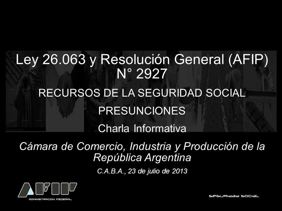 PRESUNCIONES – NUEVAS PRERROGATIVAS A FAVOR DE LA AFIP Buenos Aires, abril de 2011 I.M.T Ley 26.063 y Resolución General (AFIP) N° 2927 RECURSOS DE LA