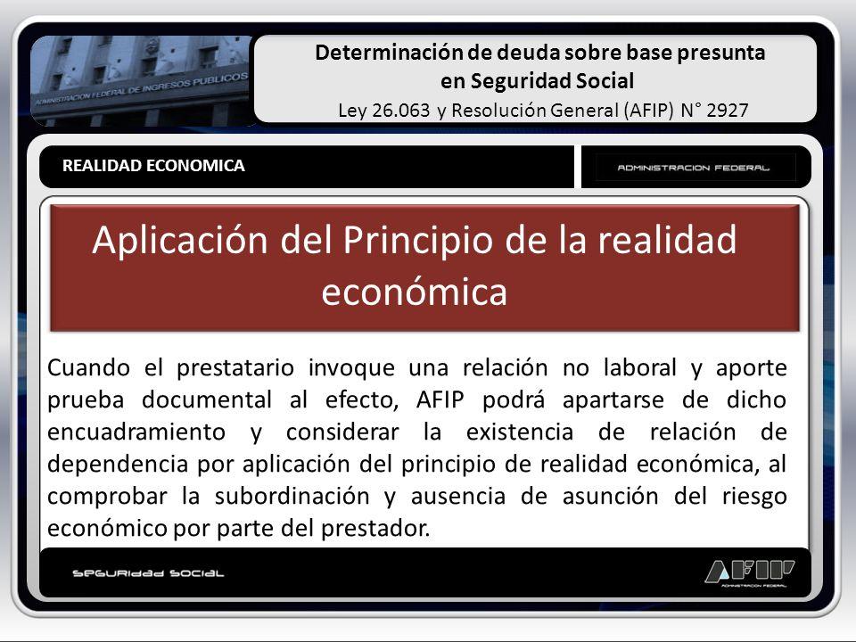 Determinación de deuda sobre base presunta en Seguridad Social Ley 26.063 y Resolución General (AFIP) N° 2927 REALIDAD ECONOMICA PRESUNCIONES LEGALES