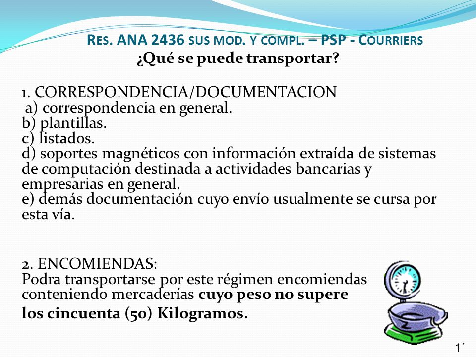 ¿Qué se puede transportar? 1. CORRESPONDENCIA/DOCUMENTACION a) correspondencia en general. b) plantillas. c) listados. d) soportes magnéticos con info