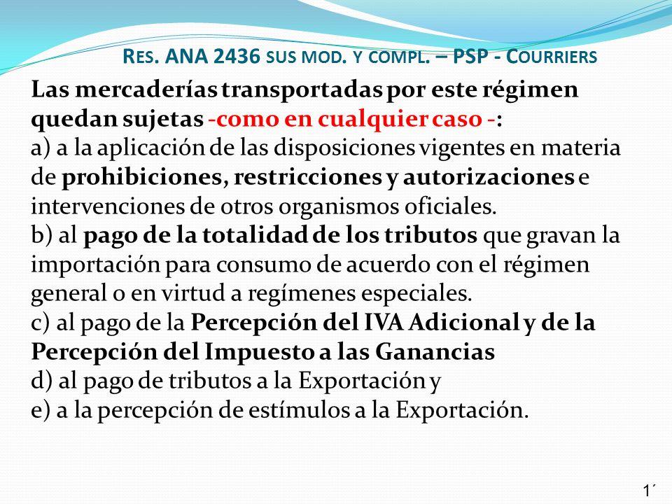 Las mercaderías transportadas por este régimen quedan sujetas -como en cualquier caso -: a) a la aplicación de las disposiciones vigentes en materia d