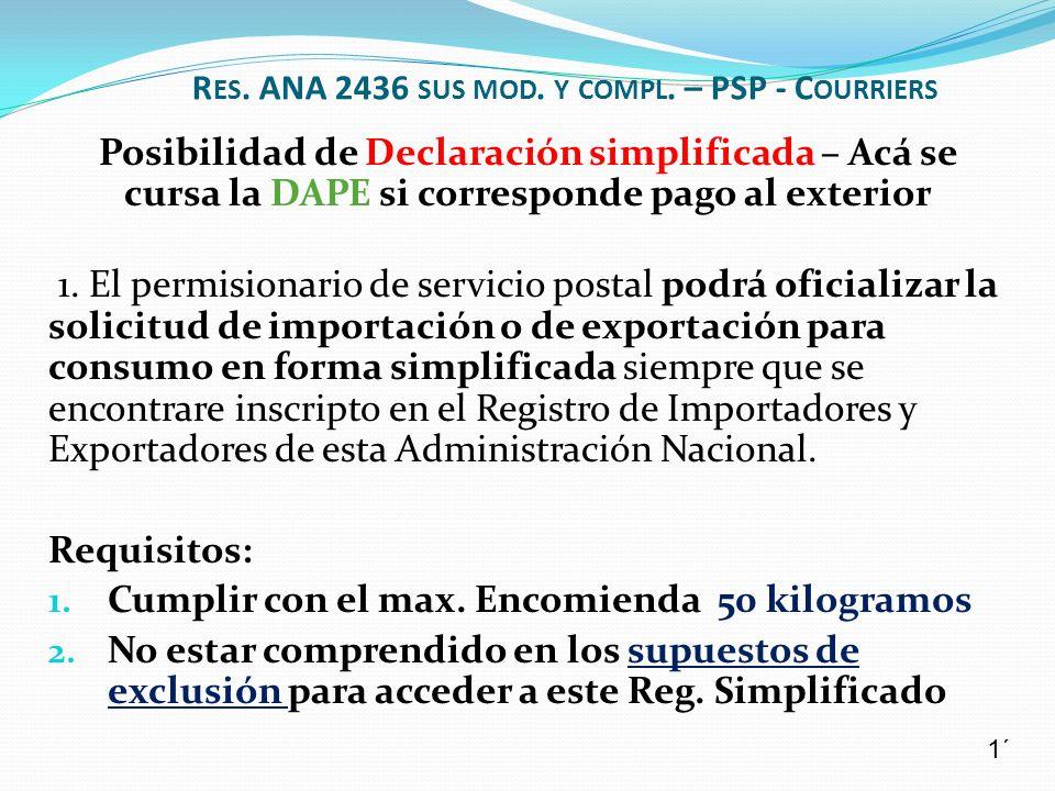 Posibilidad de Declaración simplificada – Acá se cursa la DAPE si corresponde pago al exterior 1. El permisionario de servicio postal podrá oficializa