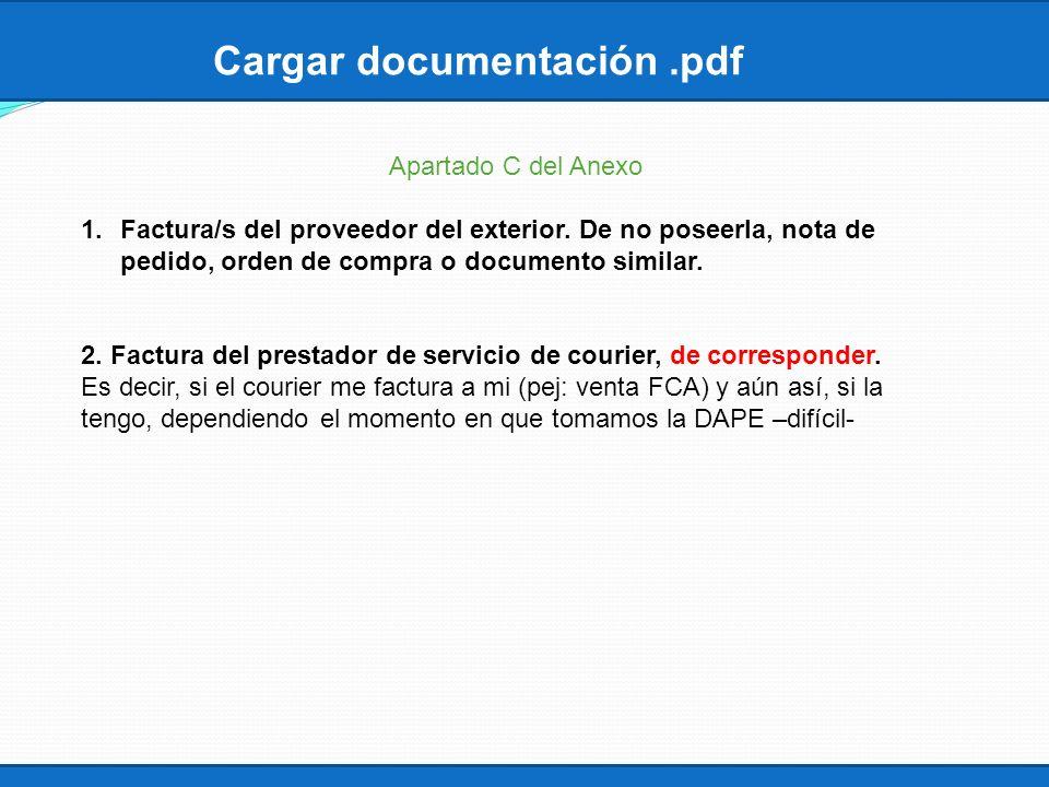 Cargar documentación.pdf Apartado C del Anexo 1.Factura/s del proveedor del exterior. De no poseerla, nota de pedido, orden de compra o documento simi