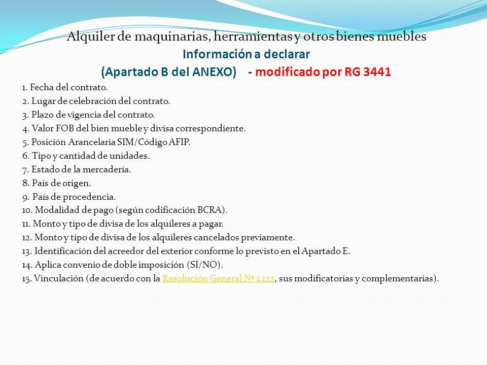 Alquiler de maquinarias, herramientas y otros bienes muebles Información a declarar (Apartado B del ANEXO) - modificado por RG 3441 1. Fecha del contr