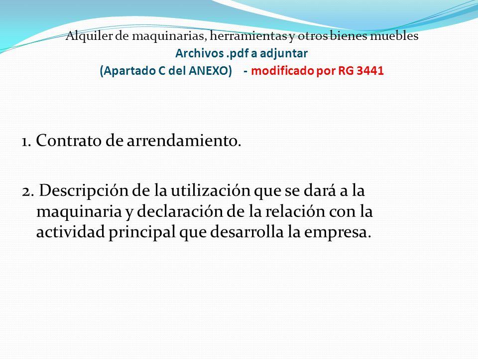Alquiler de maquinarias, herramientas y otros bienes muebles Archivos.pdf a adjuntar (Apartado C del ANEXO) - modificado por RG 3441 1. Contrato de ar