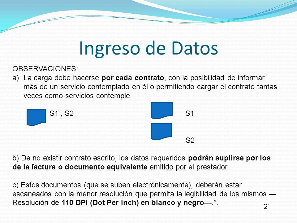 Ingreso de Datos OBSERVACIONES: a)La carga debe hacerse por cada contrato, con la posibilidad de informar más de un servicio contemplado en él o permi