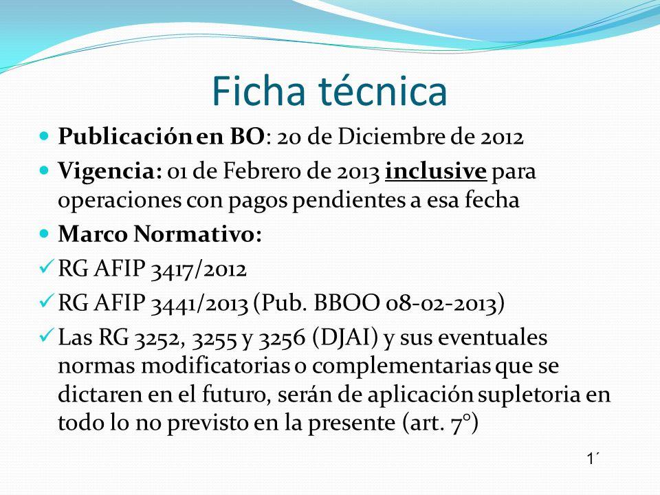 Ficha técnica Publicación en BO: 20 de Diciembre de 2012 Vigencia: 01 de Febrero de 2013 inclusive para operaciones con pagos pendientes a esa fecha M