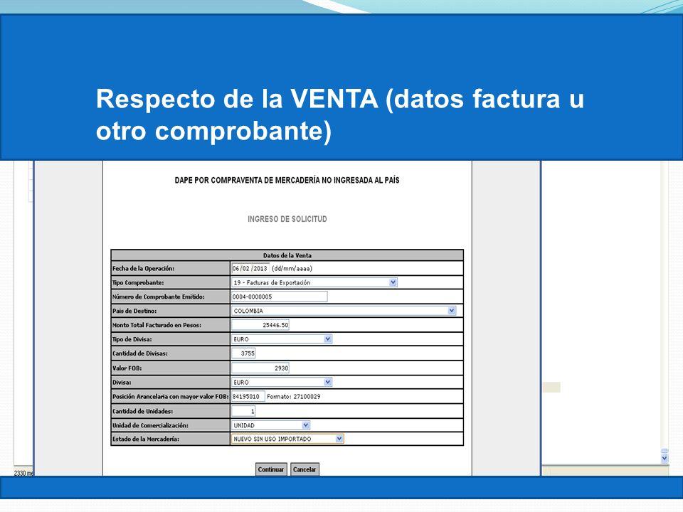 Respecto de la VENTA (datos factura u otro comprobante)